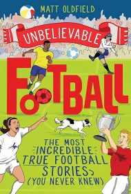Unbelievable Football (Matt Oldfield)