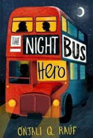 The Night Bus Hero (Onjali Rauf)