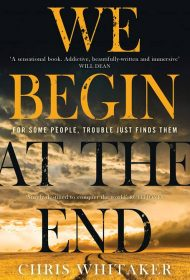 We Begin At The End (Chris Whitaker)